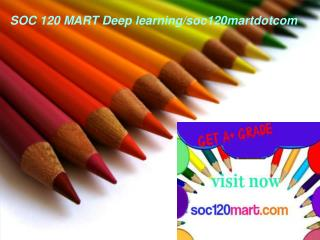 SOC 120 MART Deep learning/soc120martdotcom