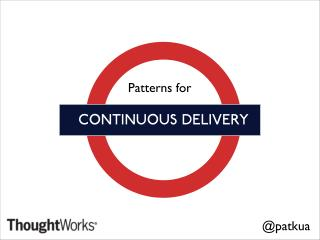 Patterns for Continuous Delivery
