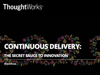 Continuous Delivery - The Secret Sauce to Innovation