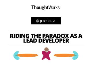 Riding the Paradox as a Lead Developer