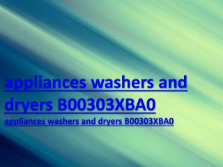 appliances washers and dryers B00303XBA0