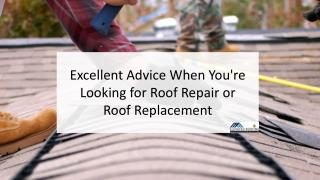 Excellent Advice When You're Looking For Roof Repair Or Roof Replacement