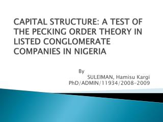 capital structure: a test of the pecking order theory  IN LISTED CONGLOMERATE COMPANIES IN NIGERIA