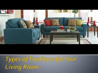 Types of Furniture for Your Living Room