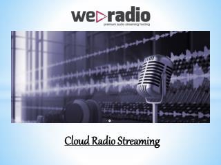 Cloud Radio Streaming- Weradiostreaming