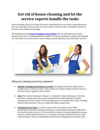 Get rid of house cleaning and let the service experts handle the tasks