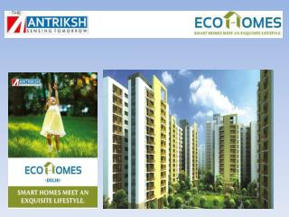 Antriksh eco homes a smart city in dwarkas delhi