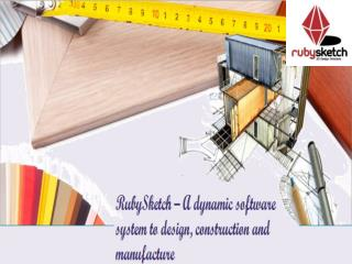 RubySketch – A dynamic software system to design, construction and manufacture