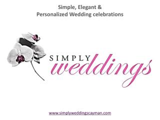 Simply weddings design your Cayman Wedding specially for you