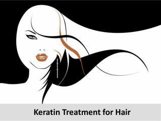 A brief overview of Keratin Treatment for hair