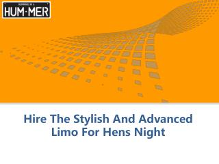 Hire The Stylish And Advanced Limo For Hens Night