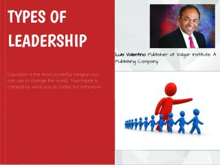 Types of Leadership: Luis Valentino