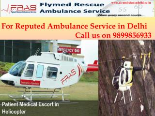 For Reputed Ambulance Service Call us on 9899856933