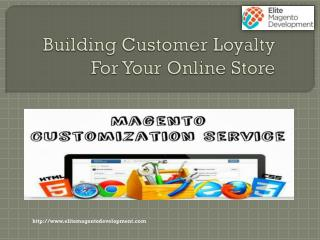 Building Customer Loyalty For Your Online Store