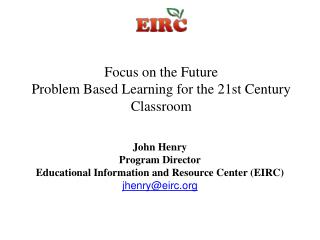 Focus on the Future Problem Based Learning for the 21st Century Classroom