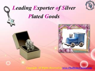 Leading Exporter of Silver Plated Goods