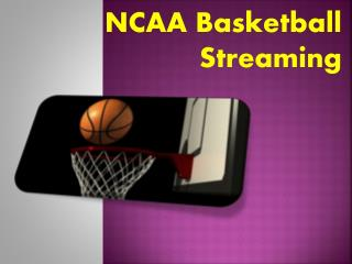 NCAA Basketball Streaming