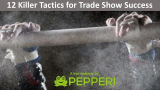 12 Killer Tactics for a Successful Trade Show.