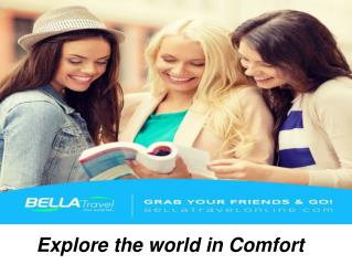 Bella Tours & Travel, Inc – Your Best choice for Tours