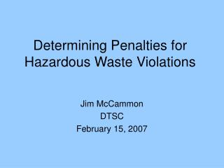Determining Penalties for Hazardous Waste Violations
