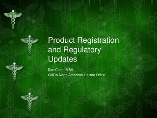 Product Registration and Regulatory Updates