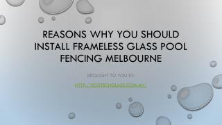 Reasons Why You Should Install Frameless Glass Pool Fencing Melbourne
