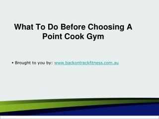 What To Do Before Choosing A Point Cook Gym