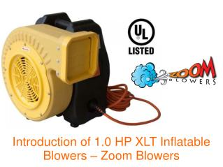 Introduction of 1.0 HP XLT Inflatable Blowers – Zoom Blowers