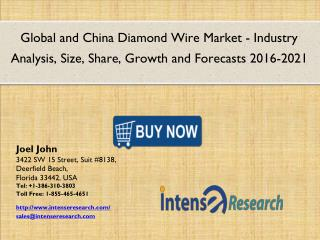 Global and China Diamond Wire Market : Industry Size, Share, Analysis, Segmentation and Forecasts 2021