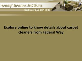 Explore online to know details about carpet cleaners from Federal Way