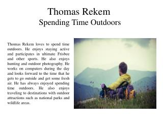 Thomas Rekem Spending Time Outdoors