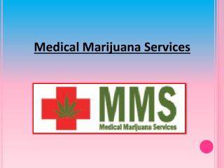 Quick and Reliable Access to Medical Marijuana Treatment
