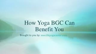 How Yoga BGC Can Benefit You