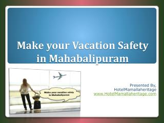Make your Vacation Safety in Mahabalipuram
