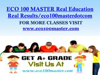 ECO 100 MASTER Real Education Real Results/eco100masterdotcom