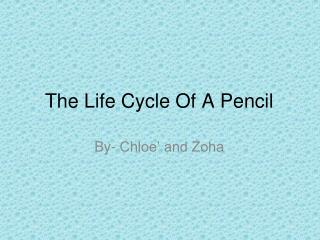 The Life Cycle Of A Pencil