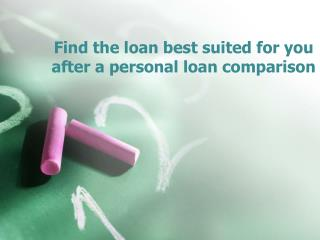 Find the loan best suited for you after a personal loan comparison