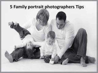 5 Family portrait ph otographers Tips