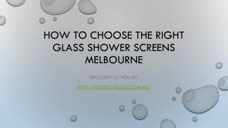How To Choose The Right Glass Shower Screens Melbourne