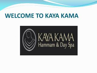 KAYA KAMA - A DAY SPA