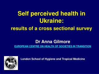 Self perceived health in Ukraine: results of a cross sectional survey