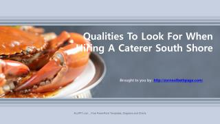Qualities To Look For When Hiring A Caterer South Shore