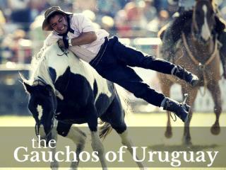The gauchos of Uruguay
