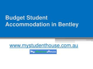 Bentley Student Accommodation - www.mystudenthouse.com.au