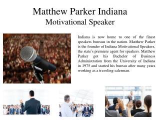 Matthew Parker Indiana - Motivational Speaker