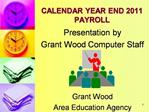 CALENDAR YEAR END 2011 PAYROLL