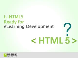 Is HTML5 Ready for eLearning Development?