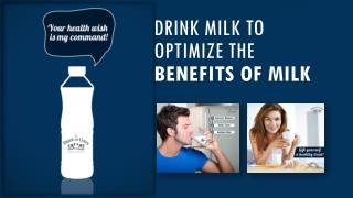 Drink milk to optimize the benefits of milk