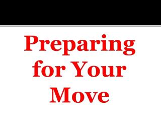Preparing for Your Move