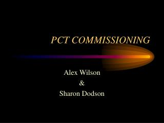 PCT COMMISSIONING